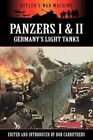 Panzers I & II - Germany's Light Tanks by Archive Media Publishing Ltd (Paperback / softback, 2012)