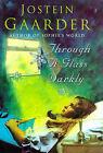 Through a Glass, Darkly by Jostein Gaarder (Hardback, 1998)