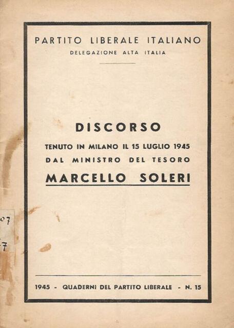 Discorso tenuto in milano il 15 luglio 1945 da Ministro del Tesoro Marcello Sole