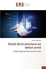 Etude de la Structure en Beton Arme by Chandoul Fadhel (2015, Paperback)