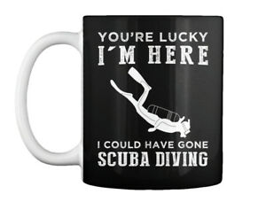 Youre Lucky I Could Have Gone Diving Gift Coffee Mug