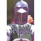 The Book of the Guardian by Lou Watkins (Paperback / softback, 2006)