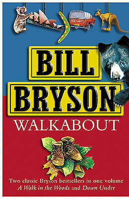 """Walkabout: """"A Walk in the Woods"""", """"Down Under"""", Bryson, Bill, Good Condition Boo"""