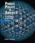Public Policy in America : Government in Action by Dennis J. Palumbo (1994, Hardcover, Revised)