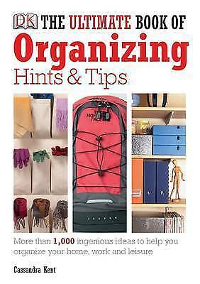 1 of 1 - The Ultimate Book of Organising Hints & Tips, Kent, Cassandra, New Book