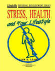 Stress, Health and Your Lifestyle by John D. Adams (Paperback, 1993)