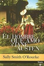 EL HOMBRE QUE AMO A JANE AUSTEN (Spanish Edition)