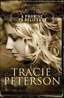 The Brides of Gallatin County: A Promise to Believe In No. 1 by Tracie Peterson (2008, Hardcover)