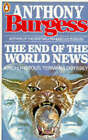 The End of the World News by Anthony Burgess (Paperback, 1983)