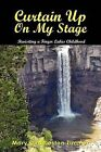 Curtain Up on My Stage: Revisiting a Finger Lakes Childhood by Mary Duddleston Zimmer (Paperback, 2011)
