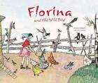 Florina and the Wild Bird by Floris Books (Hardback, 2009)
