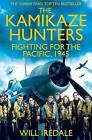 The Kamikaze Hunters: The Men Who Fought for the Pacific, 1945 by Will Iredale (Paperback, 2016)