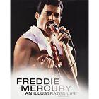 Freddie Mercury: An Illustrated Life by Mark Blake (Hardback, 2016)