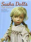 Sasha Dolls: The History by Anne Votaw, Susanna E Lewis, Ann Louise Chandler (Hardback, 2011)