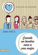 NEW - Cuando un hombre ama a una mujer: Cautiva su corazon (Spanish Edition)