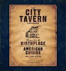 The City Tavern Cookbook : Recipes from the Birthplace of American Cuisine by Walter Staib (2009, Hardcover)