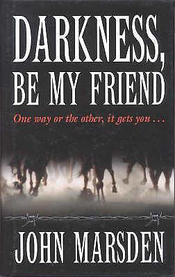 1 of 1 - Darkness, Be My Friend by John Marsden (Hardback, 1996) First Edition