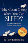 Why Count Sheep When You Can Sleep? by Tracy Ecclesine Ivie (Paperback / softback, 2010)