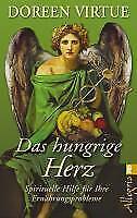 Das hungrige Herz von Doreen Virtue (2011, Taschenbuch) - Doreen Virtue