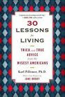 30 Lessons for Living : Tried and True Advice from the Wisest Americans by Karl Pillemer (2012, Paperback)