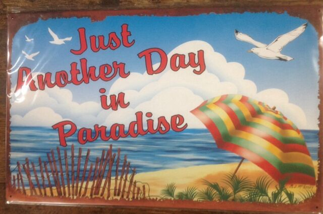 Just Another Day in Paradise Tin Sign Beach Umbrella Home Bar Wall ...