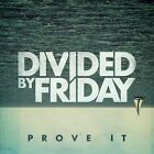 Prove It [EP] [Digipak] by Divided by Friday (CD, Aug-2011, Hopeless Records)
