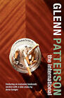 The International: 'The Best Book About the Troubles Ever Written' by Glenn Patterson (Paperback, 2008)