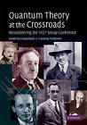 Quantum Theory at the Crossroads: Reconsidering the 1927 Solvay Conference by Guido Bacciagaluppi, Antony Valentini (Hardback, 2009)
