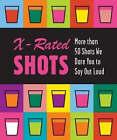 X-rated Shots by Running Press (Hardback, 2004)