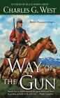The Way of the Gun by Charles G. West (2013, Paperback)