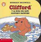 Clifford y la Hora del Bano/Clifford's Bathtime by Norman Bridwell (Board book, 2003)
