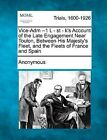 Vice-Adm --1 L - St - K's Account of the Late Engagement Near Toulon, Between His Majesty's Fleet, and the Fleets of France and Spain by Anonymous (Paperback / softback, 2012)