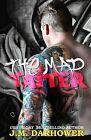 The Mad Tatter by J M Darhower (Paperback / softback, 2015)