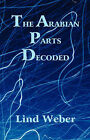 The Arabian Parts Decoded by Lind Weber (Paperback, 2007)