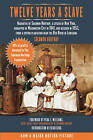 Twelve Years a Slave: Narrative of Solomon Northup, a Citizen of New York, Kidnapped in Washington City in 1841, and Rescued in 1853, from a Cotton Plantation Near the Red River in Louisiana by Solomon Northup (Paperback, 2013)