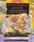 Day The Goose Got Loose by Lindbergh Reeve Kellogg Steven (ilt) Paperback