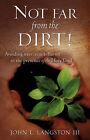 Not Far from the Dirt! by John L Langston (Paperback / softback, 2007)