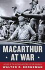 MacArthur at War: World War II in the Pacific by Walter R Borneman (CD-Audio, 2016)