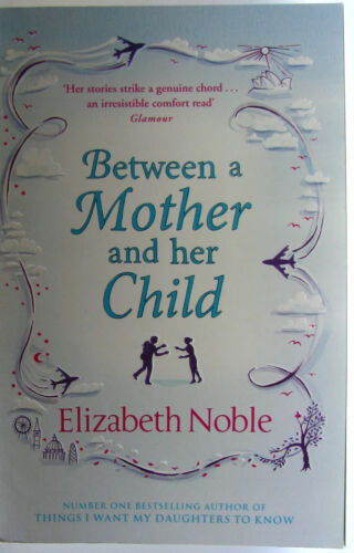1 of 1 - #^W1,, Elizabeth Noble BETWEEN A MOTHER AND HER CHILD, SC VGC