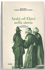 GIORGIO LEVI DELLA VIDA - ARABI ED EBREI NELLA STORIA