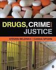 Drugs, Crime and Justice by Dr. Cassia C. Spohn, Steven R. Belenko (Paperback, 2014)