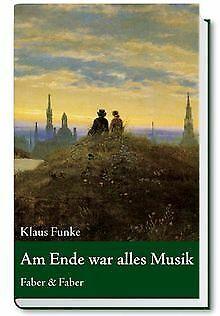 Am Ende war alles Musik von Funke, Klaus | Buch | Zustand sehr gut
