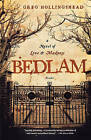 Bedlam: A Novel of Love and Madness by Greg Hollingshead (Paperback / softback, 2007)