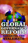 Global Governance Reform: Breaking the Stalemate by Brookings Institution (Paperback, 2007)