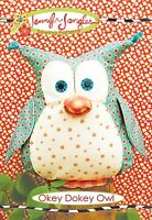 Okey Dokey Owl Sewing Pattern, 12 Inches Tall From Jennifer Jangles