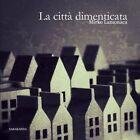 La Citta Dimenticata by Mirko Lamonaca (Paperback / softback, 2013)