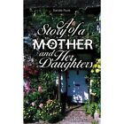 Story of a Mother and Her Daughters 9781434332660 by Sandie Plunk Paperback