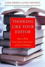 Thinking Like Your Editor : How to Write Great Serious Nonfiction- And Get It...