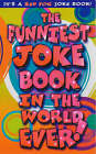 The Funniest Joke Book In The World...Ever! by Various (Paperback, 2000)
