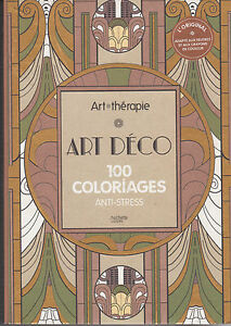 Art Therapie Art Deco 100 Coloriages Anti Stress Hachette Coloriage